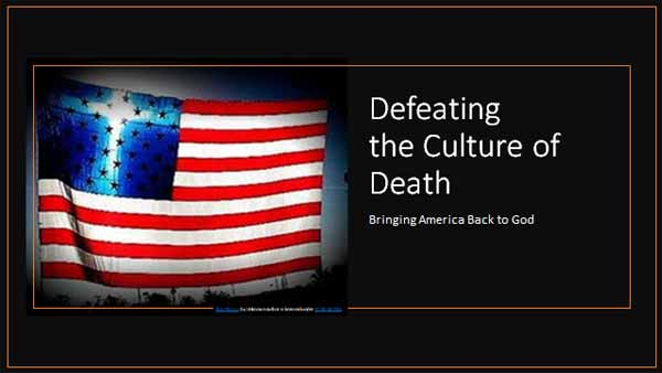 Defeating the Culture of Death